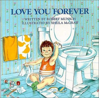Love You Forever by Robert Munsch and Illustrated by Sheila McGraw - Favorite Children's Books