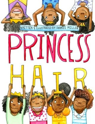 Princess Hair by Sharee Miller- Favorite Children's Books